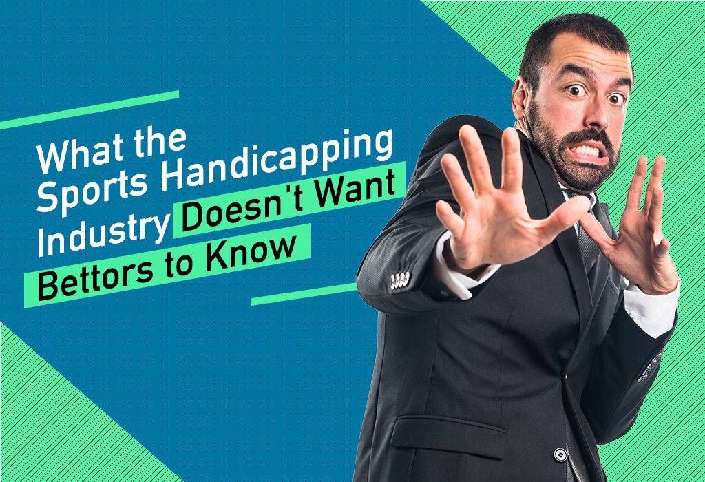 What sports handicapping industry don't want you to know